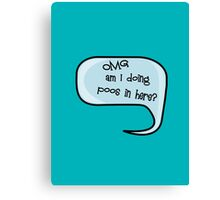Pregnancy Message from Baby - OMG Am I Doing Poos in Here? by Bubble-Tees.com Canvas Print