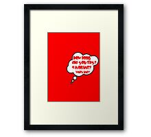 Pregnancy Message from Baby - HOW LONG DID YOU SAY? 9 MONTHS? WHAT THE? by Bubble-Tees.com Framed Print