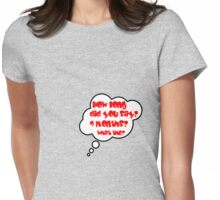 Pregnancy Message from Baby - HOW LONG DID YOU SAY? 9 MONTHS? WHAT THE? by Bubble-Tees.com Womens Fitted T-Shirt