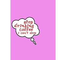 Pregnancy Message from Baby - STOP DRINKING COFFEE, I CAN'T SLEEP by Bubble-Tees.com Photographic Print