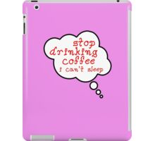 Pregnancy Message from Baby - STOP DRINKING COFFEE, I CAN'T SLEEP by Bubble-Tees.com iPad Case/Skin