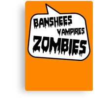BANSHEES VAMPIRES ZOMBIES by Bubble-Tees.com Canvas Print