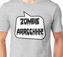 ZOMBIE ARRGGHHH! by Bubble-Tees.com Unisex T-Shirt