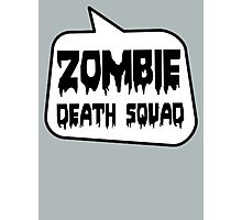 ZOMBIE DEATH SQUAD by Bubble-Tees.com Photographic Print