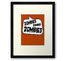 ZOMBIES ZOMBIES ZOMBIES by Bubble-Tees.com Framed Print