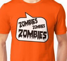 ZOMBIES ZOMBIES ZOMBIES by Bubble-Tees.com Unisex T-Shirt