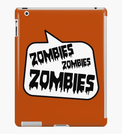 ZOMBIES ZOMBIES ZOMBIES by Bubble-Tees.com iPad Case/Skin