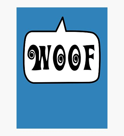 WOOF by Bubble-Tees.com Photographic Print