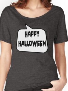HAPPY HALLOWEEN by Bubble-Tees.com Women's Relaxed Fit T-Shirt