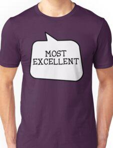 MOST EXCELLENT by Bubble-Tees.com Unisex T-Shirt