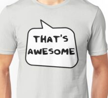 THAT'S AWESOME by Bubble-Tees.com Unisex T-Shirt