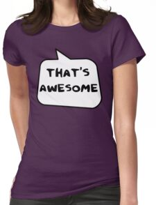 THAT'S AWESOME by Bubble-Tees.com Womens Fitted T-Shirt