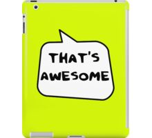THAT'S AWESOME by Bubble-Tees.com iPad Case/Skin