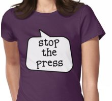 STOP THE PRESS by Bubble-Tees.com Womens Fitted T-Shirt