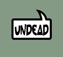 UNDEAD by Bubble-Tees.com by Bubble-Tees