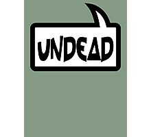 UNDEAD by Bubble-Tees.com Photographic Print