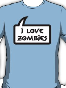 I LOVE ZOMBIES by Bubble-Tees.com T-Shirt
