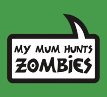 MY MUM HUNTS ZOMBIES by Bubble-Tees.com Baby Tee