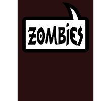 ZOMBIES by Bubble-Tees.com Photographic Print