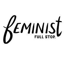 Feminist - full stop. black ink by dothandmade