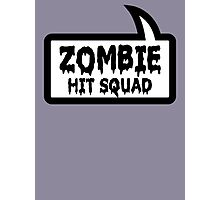 ZOMBIE HIT SQUAD by Bubble-Tees.com Photographic Print
