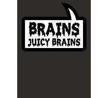 BRAINS JUICY BRAINS by Bubble-Tees.com Photographic Print