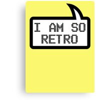 I AM SO RETRO by Bubble-Tees.com Canvas Print