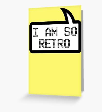 I AM SO RETRO by Bubble-Tees.com Greeting Card