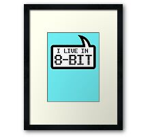 I LIVE IN 8-BIT by Bubble-Tees.com Framed Print