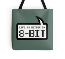 LIFE IS BETTER IN 8-BIT by Bubble-Tees.com Tote Bag