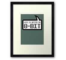 LIFE IS BETTER IN 8-BIT by Bubble-Tees.com Framed Print