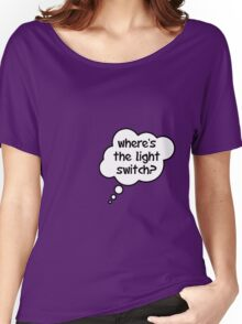 Pregnancy Message from Baby - Where's The Light Switch? by Bubble-Tees.com Women's Relaxed Fit T-Shirt