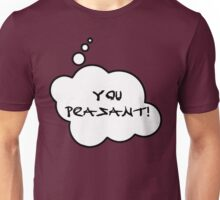 YOU PEASANT by Bubble-Tees.com Unisex T-Shirt
