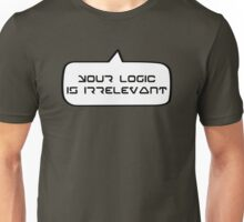 YOUR LOGIC IS IRRELEVANT by Bubble-Tees.com Unisex T-Shirt