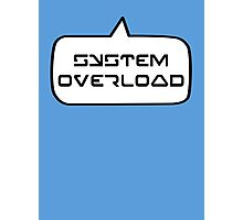 SYSTEM OVERLOAD by Bubble-Tees.com Photographic Print