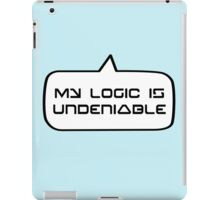 MY LOGIC IS UNDENIABLE by Bubble-Tees.com iPad Case/Skin