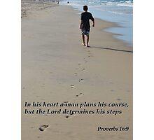 Proverbs 16:9 Photographic Print