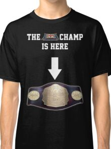 EBW - Elite British Wrestling The Champ is Here Classic T-Shirt