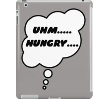 UHM.... HUNGRY.... by Bubble-Tees.com iPad Case/Skin