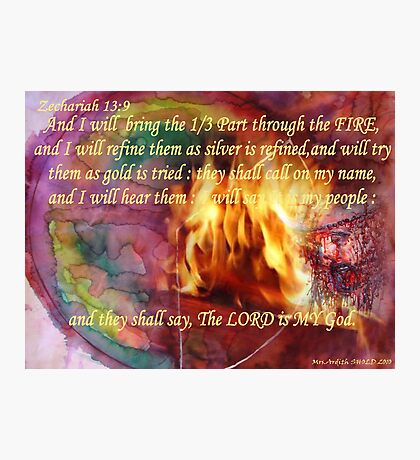 1/3 Part  Will be Brought Through! The FIRE! Photographic Print