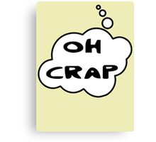 OH CRAP by Bubble-Tees.com Canvas Print