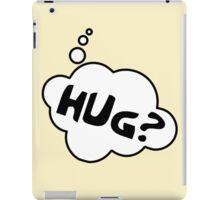 HUG? by Bubble-Tees.com iPad Case/Skin