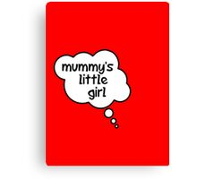 Pregnancy Message from Baby - Mummy's Little Girl by Bubble-Tees.com Canvas Print