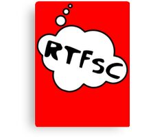 RTFSC by Bubble-Tees.com Canvas Print