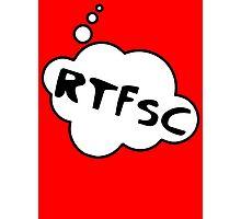 RTFSC by Bubble-Tees.com Photographic Print