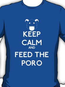 Keep calm and feed the poro - League of legends T-Shirt