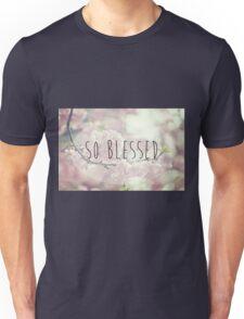 So Blessed Unisex T-Shirt