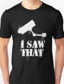 I saw that - white Unisex T-Shirt