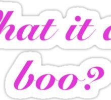 What it Do, Boo? Sticker