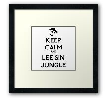 Keep calm and lee sin jungle - League of legends Framed Print